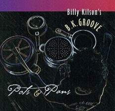 Billy Kilson - Pots and Pans CD